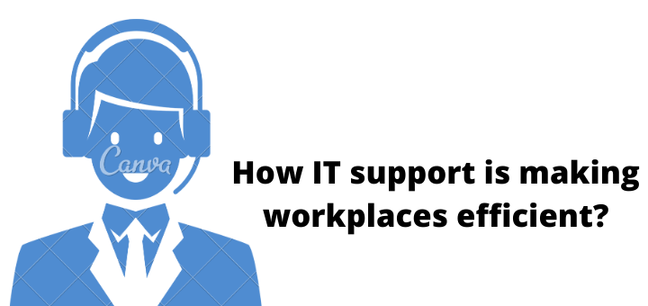 IT support is making workplaces efficient